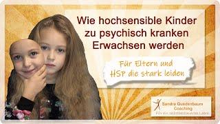 🦋 Wie hochsensible Kinder zu psychisch kranken Erwachsenen werden Medium (360p)