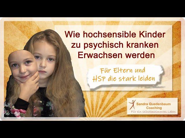 🦋 Wie hochsensible Kinder zu psychisch kranken Erwachsenen werden Standard quality (480p)
