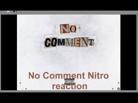 Reaction First Listen-No Comment Nitro