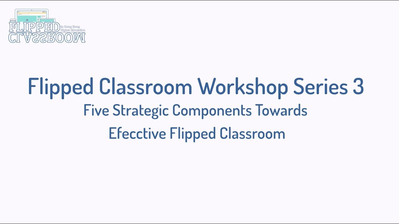 Flipped Classroom Workshop Series 3 | About Us| Hong Kong higher