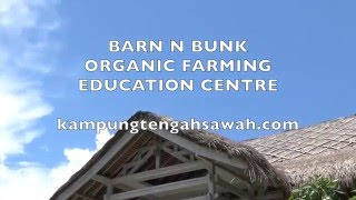 Indonesia Today: Barn N Bunk Organic Farming Education Centre