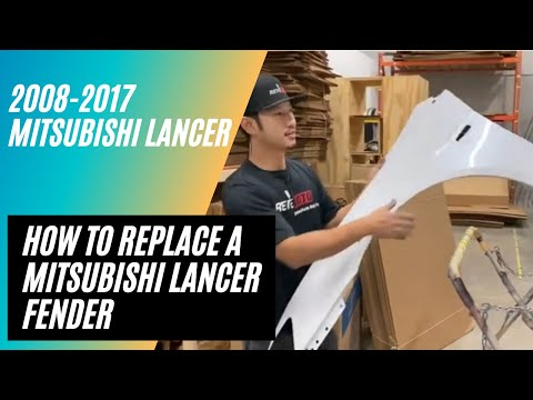 How to replace a 2008-2017 Mitsubishi lancer fender