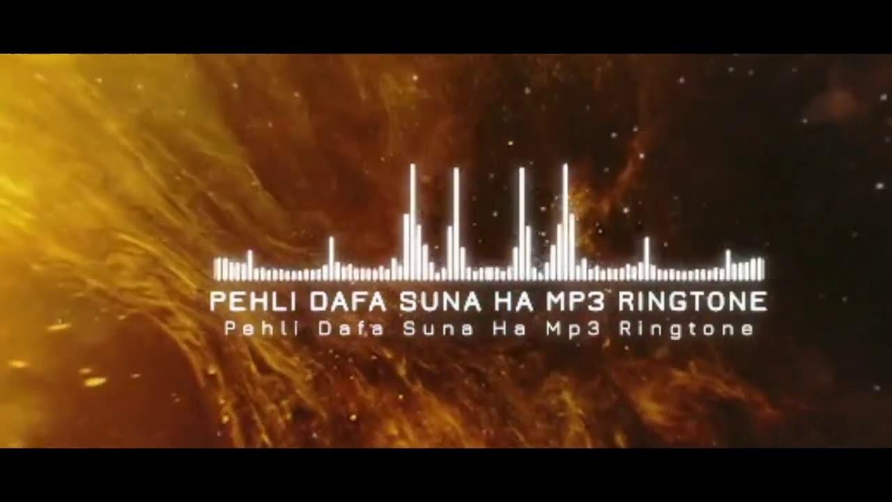 Pehli Dafa Suna Ha Mp3 Ringtone