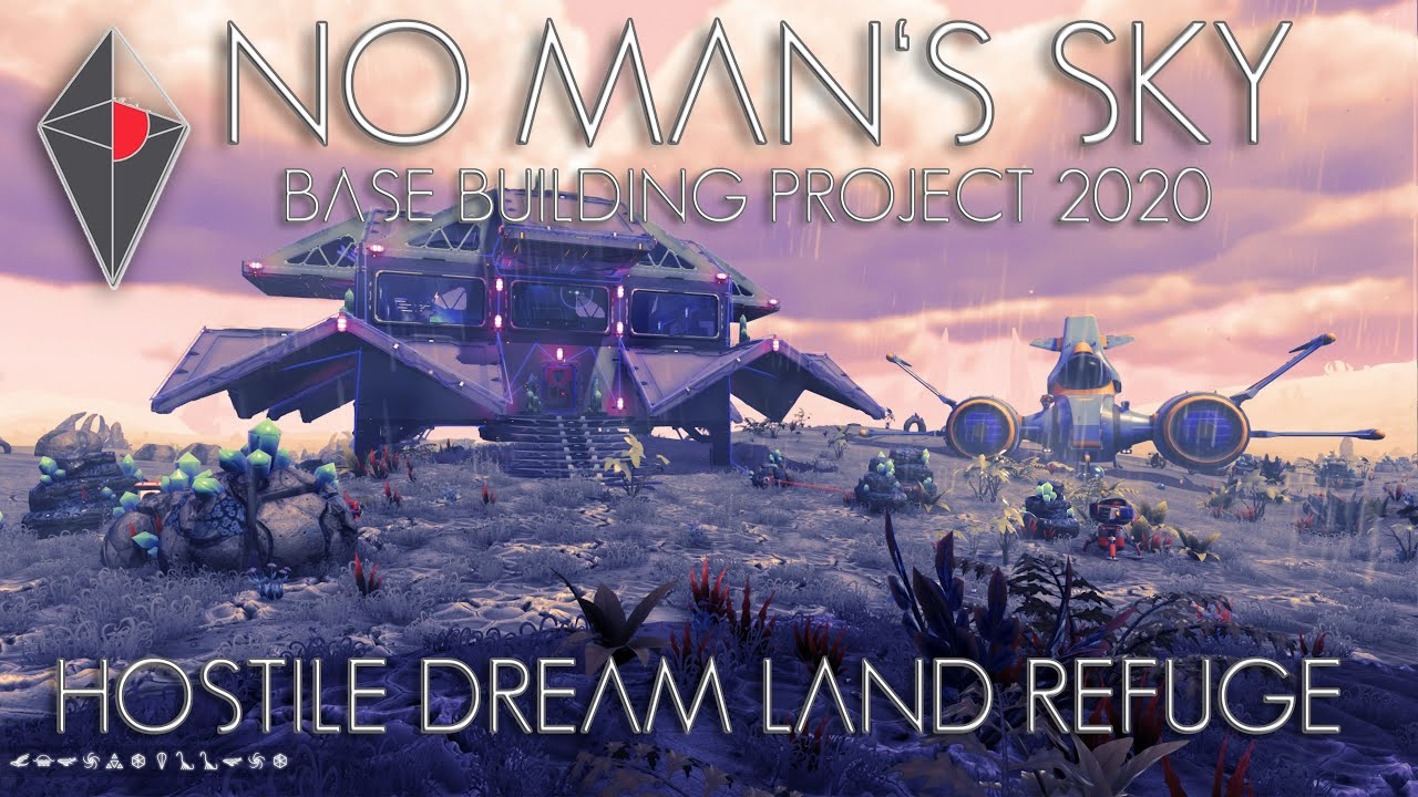No Man's Sky BEYOND: Base Building Project 2020 - Hostile Dream ...