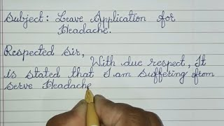 one day leave application for headache to the class teacher // letter writing in cursive