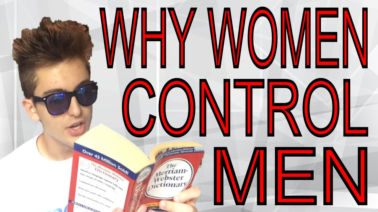 Why do men try to control women