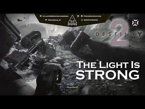 Providence Gaming - Destiny 2 - The Light is Strong (01.10.17)
