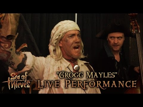 "E3 2016: ""Grogg Mayles"" Sea of Thieves Live Performance"