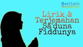 Lirik Sa'duna Fiddunya | lirik Arab | Lirik Latin | Terjemahan