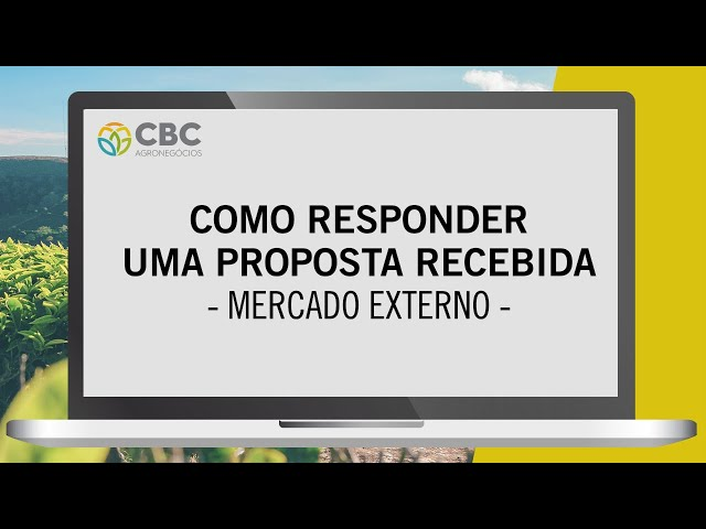 Tutorial de Como Responder uma Proposta de Mercado Externo Recebida na CBC Agronegócios