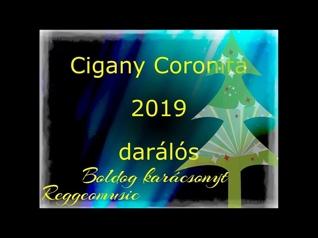 Cigany Coronita 1 rész 2019