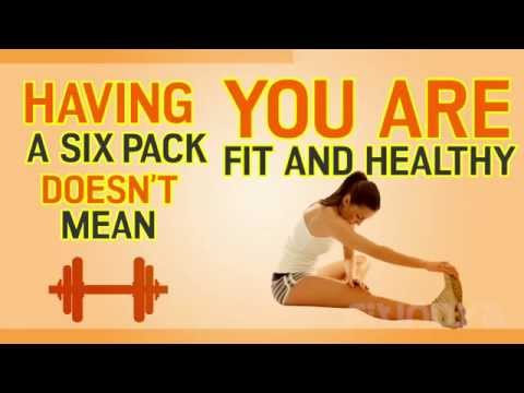 Having Six Pack Doesn't Mean You Are Fit and Healthy