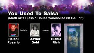 Richie Rich, Ralphi Rosario, Xavier Gold - You Used To Salsa (MattLok