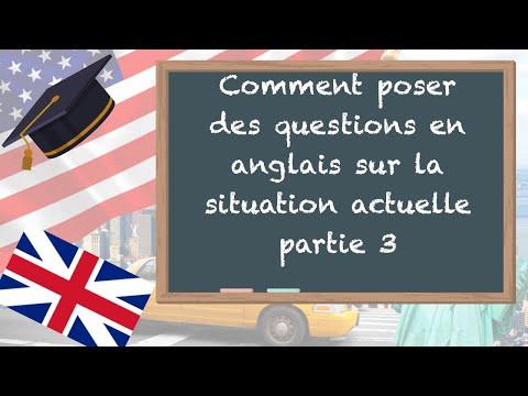 Comment poser des questions en anglais sur la situation actuelle - partie 3
