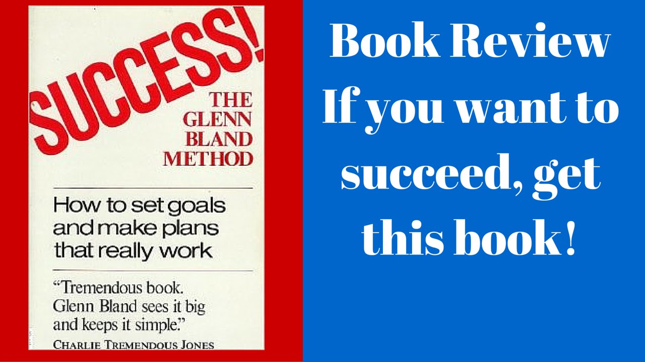 Workbooks success principles workbook : Book review: Success The Glenn Bland Method How to Set Goals | If ...