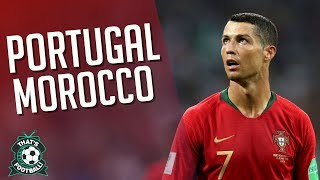PORTUGAL 1-0 MOROCCO LIVE Watchalong 2018
