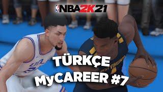 NBA 2K21 Türkçe MyCAREER #7   Nasıl Bir Hata Bu? H