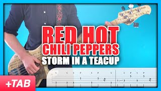 Red Hot Chili Peppers - Storm In A Teacup | Bass Cover + Live Tabs