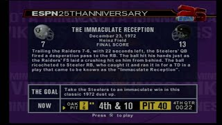 "ESPN NFL 2K5 25TH ANNIVERSARY CHALLENGES  -""THE IMMACULATE RECEPTION"" (NO COMMENTARY)"