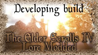 Dev Build (+Fixes) TES IV Lore Modded - 2019 сборка Oblivion ★Relax 3d sound★ day2