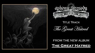 APHONIC THRENODY - THE GREAT HATRED (FUNERAL DOOM METAL)