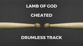 Lamb of God - Cheated (drumless)