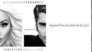 Alejandro Fernandez Ft Christina Aguilera - Hoy tengo ganas de ti (Traduction)