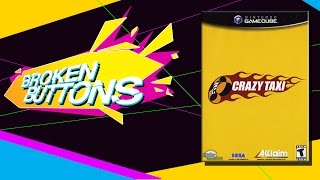 Crazy Taxi - Move your butt! - Broken Buttons