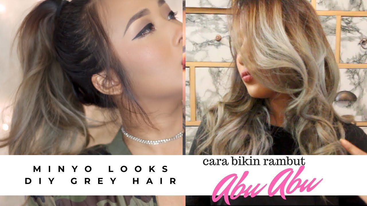 Cara Cat Rambut Abu Abu Youtube