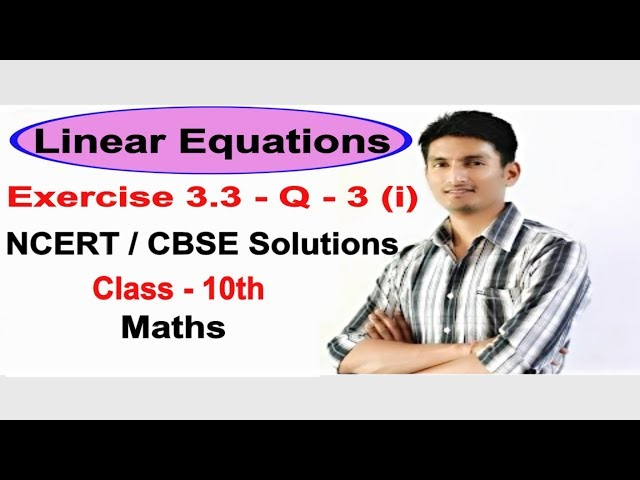 Exercise 3.3 Question 3 (i) – Linear Equations NCERT/CBSE Solutions for Class 10th Maths | Truemaths