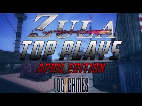 Zula Europe TOP Plays April 2018