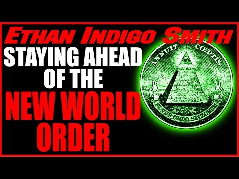 Ethan Indigo Smith-Staying Ahead of the New World Order, 8-24-15