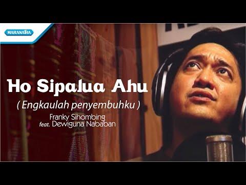 Franky Sihombing - Ho Sipalua Ahu / Engkaulah Penyembuhku
