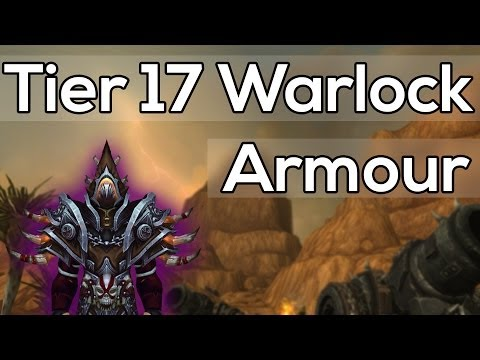 Tier 17 Warlock Gear (Awesome!) - Warlords of Draenor