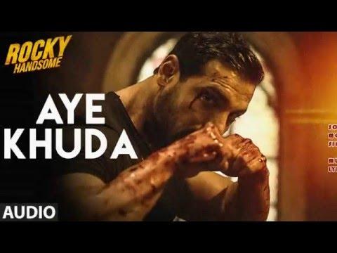 Rocky Handsome   AYE KHUDA Video Lyrics