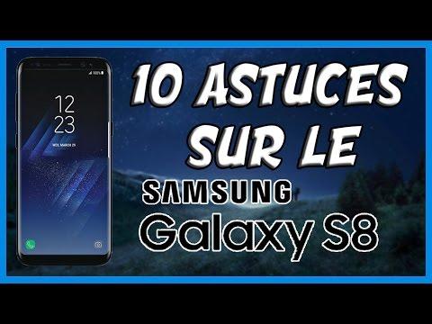📱 TOP 10 DES ASTUCES SUR LE SAMSUNG GALAXY S8