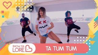 Baixar Ta Tum Tum - Kevinho e Simone & Simaria - Lore Improta | Coreografia