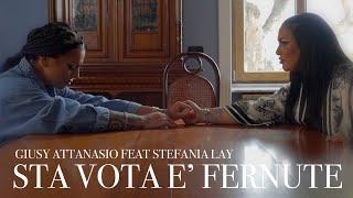 Giusy Attanasio Ft. Stefania Lay - Sta Vota E' Fernute (Video Ufficiale 2021)