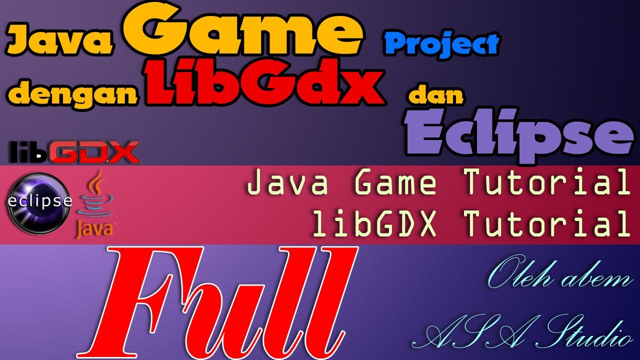 Full Video, Membuat Java Game Project dengan LibGdx dan Eclipse, Java  Tutorial