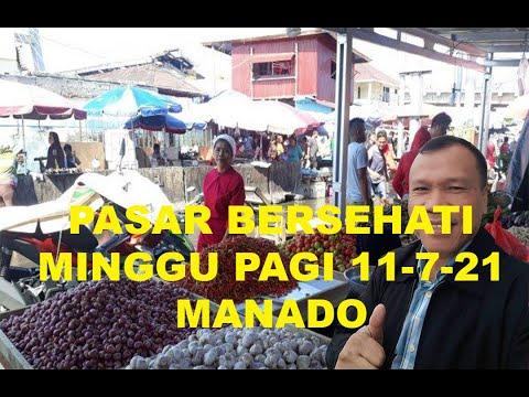 PASAR BERSEHATI MANADO TANGGAL 11 JULI 2021 PAGI