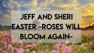ROSES WILL BLOOM AGAIN- Jeff and Sheri EASTER (Covered by JASMINE)