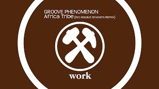 Groove Phenomenon - Africa Tribe (Absolut Groovers Radio Mix) [Official]