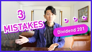 Master Dividends: 3 Mistakes to Avoid in Dividend Investing (Dividend 201)