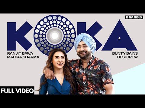 KOKA : Ranjit Bawa | Mahira Sharma | Bunty Bains | Desi Crew | Tru Makers| Latest Punjabi Songs 2021 - Brand B