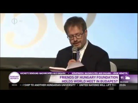 Friends Of Hungary Hold World Conference In Budapest