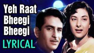 Yeh Raat Bheegi Bheegi with Lyrics - Raj Kapoor | Nargis | Lata Mangeshkar | Chori Chori Song