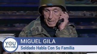 Miguel Gila - Soldado Habla Con Su Familia