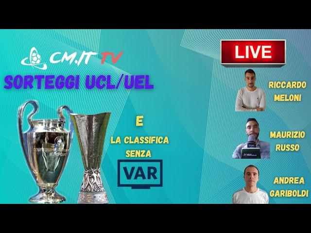 🔴 CMIT - Sorteggi Champions ed Europa League LIVE - Gli accoppiamenti delle italiane!