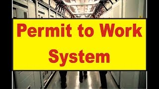 Permit and  Permit to Work System