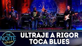 Ultraje a Rigor toca um blues com sétima maior | The Noite (20/09/18)